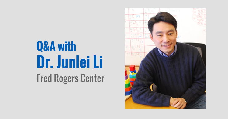 Dr. Junlei Li of the Fred Rogers Center