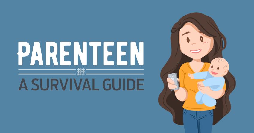 Parenteen: A survival guide