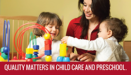 Quality Matters in Child Care and Preschool