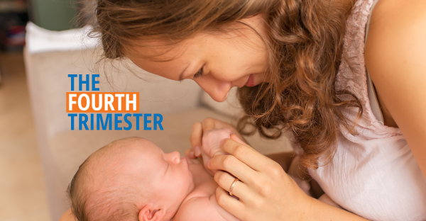 The first few months with your newborn can be considered the fourth trimester