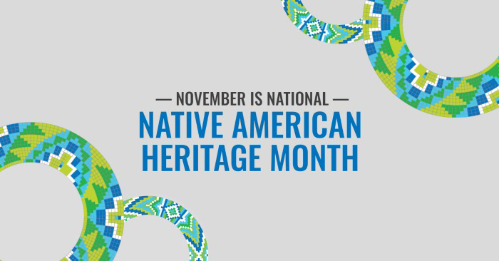 text says November is national Native American Heritage Month