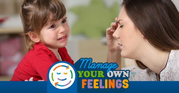 positive parenting includes recognizing and regulating your own feelings before responding to your child's behavior