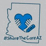 Share the Care AZ hastag with hands on a blue heart and Arizona outline